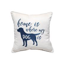"Home is Where My Dog Is 18""x18"" Canvas Canvas *CUSTOM"