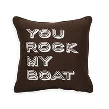 "You Rock My Boat Embroidery 16""x16""- Bay Brown"