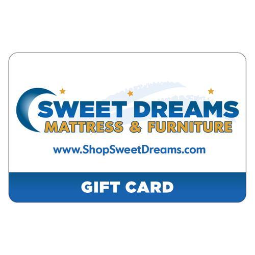 Sweet Dreams - $200 Gift Card