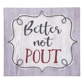 Box Plaque - Better not Pout