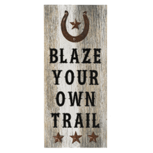 Wall Sign - Blaze your own trail