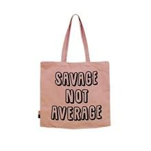 Savage Not Average Tote Bag