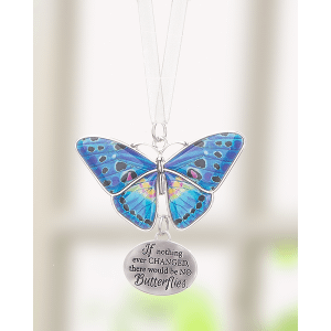 Blissful Journey Butterfly Ornament - If nothing ever CHANGED, there would be no Butterflies.