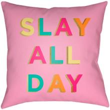 "Slay All Day SDY-001 16""H x 16""W"