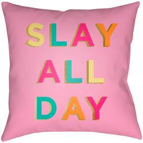 "Slay All Day SDY-001 18""H x 18""W"