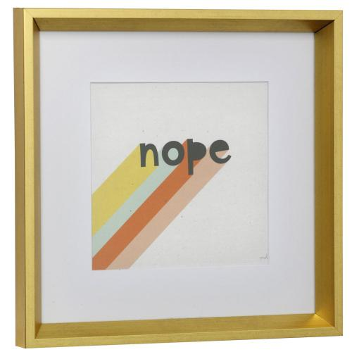 Style Craft - NOPE  13in w X 13in ht  Framed Print Under Glass with Matte