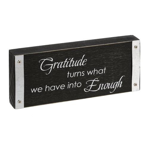 Shelfsitter Plaque - Gratitude Turns What We Have Into Enough
