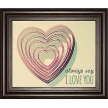 """Always Say"" By Gail Peck Framed Print Wall Art"