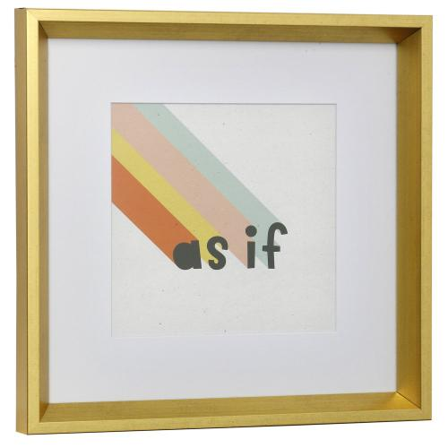 Style Craft - AS IF  13in w X 13in ht  Framed Print Under Glass with Matte