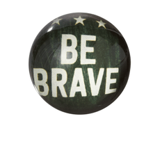 """See Details - """"Be Brave"""" Paperweight."""