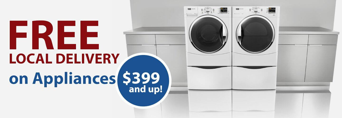 Free Local Delivery on Appliances $399 and up!