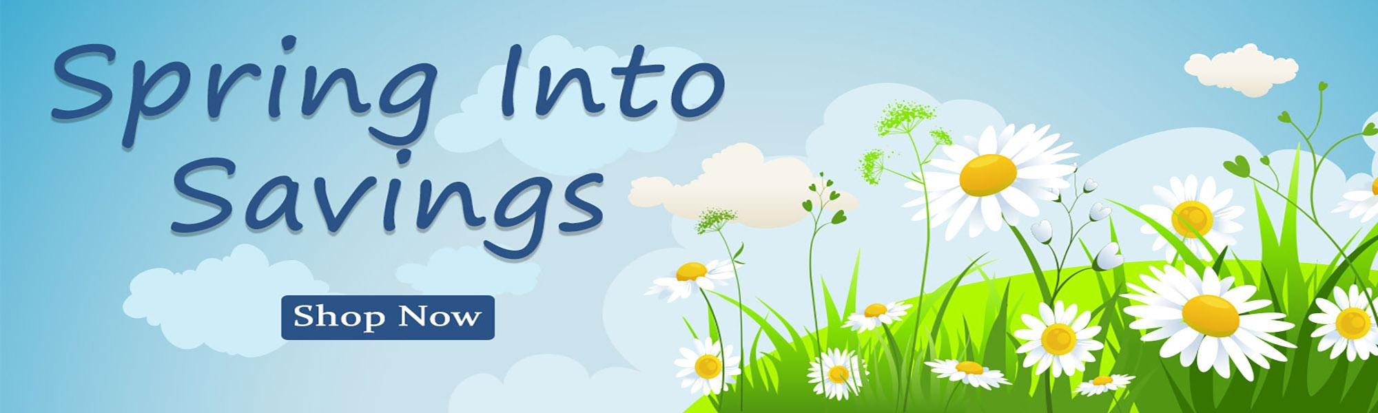 Spring Into Savings Event - Shop Now