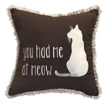 "You Had Me At Meow Embroidery with Fringe 18""x 18"" - Canvas Bay Brown"
