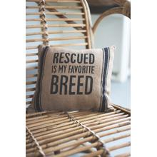 """See Details - """"Rescued is my Favorite Breed"""" Pillow"""
