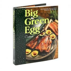Big Green Egg - Big Green Egg Cookbook