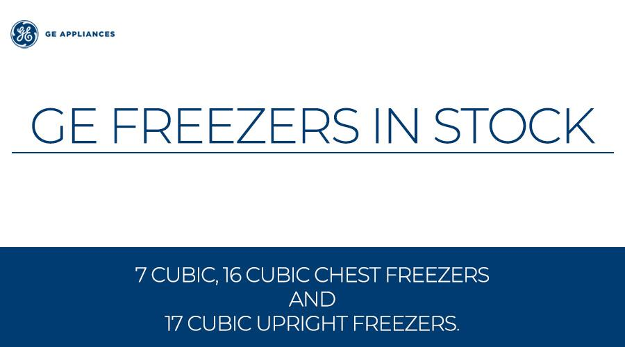 7 cubic and 16 cubic chest freezers and 17 cubic upright GE Freezers in stock.