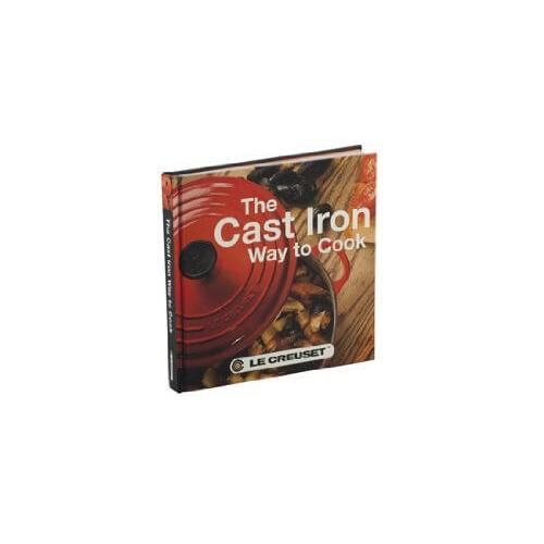 Le Creuset - Le Creuset Cast Iron Way to Cook Cookbook-2nd Edition