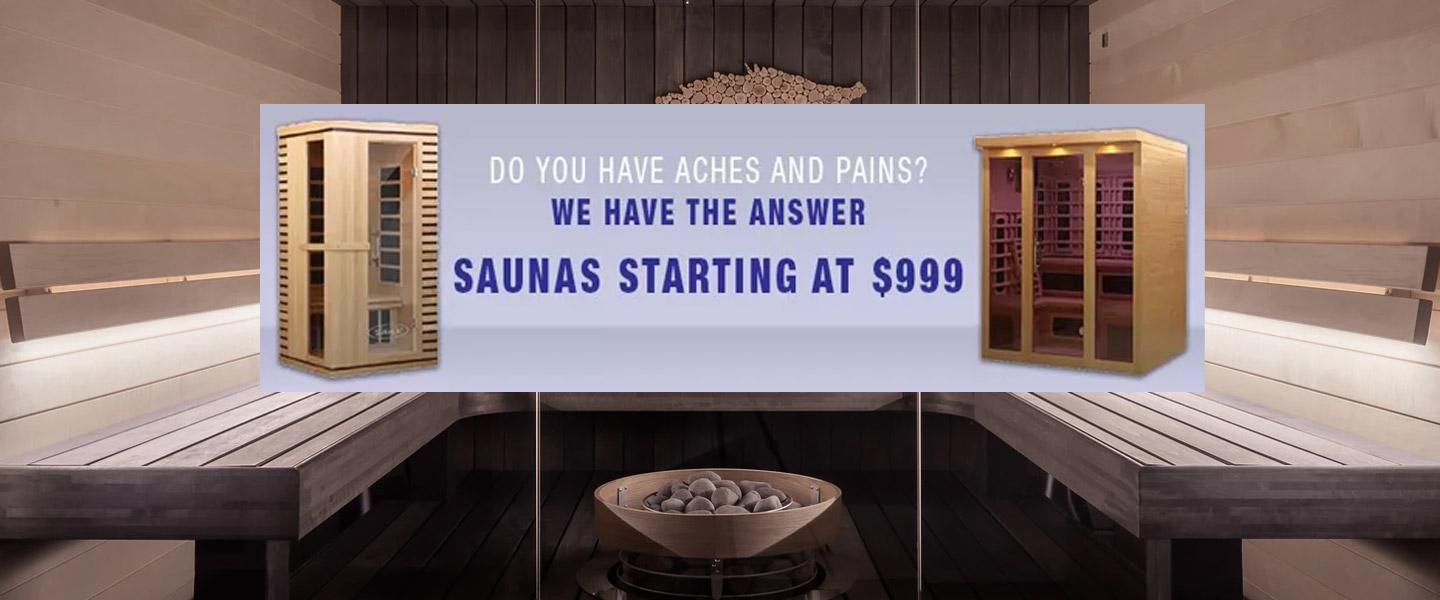 Do you have aches and pains? We have the answer! Saunas starting at $999!
