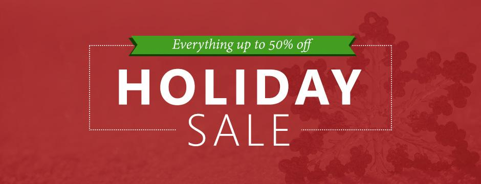 Holiday Sale - Everything up to 50% off