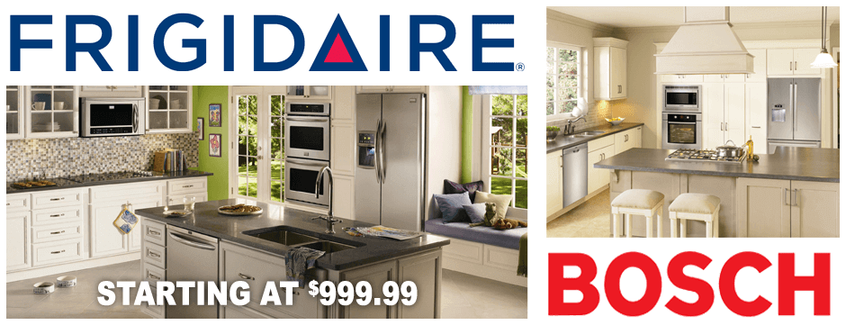 Frigidaire and Bosch Appliances!