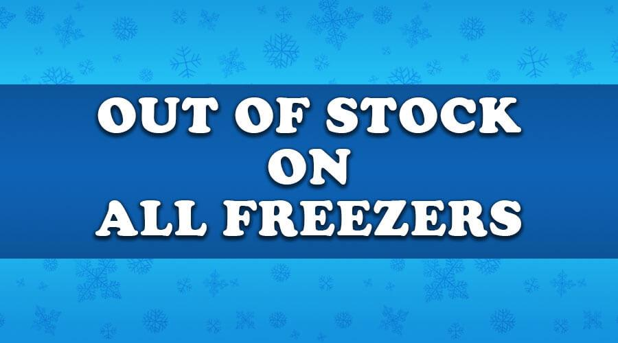 Out of Stock on All Freezers
