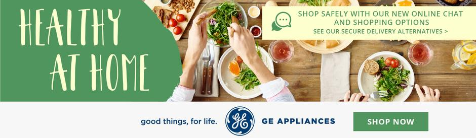 GE Appliances Healthy at Home NEAEG Exclusive May 2020