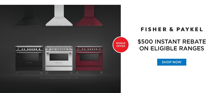 Fisher & Paykel $500 Range Rebate Feb-April 2021