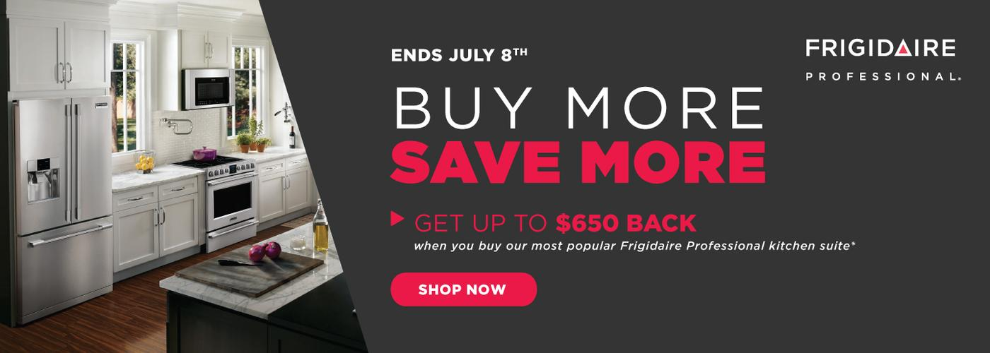 Frigidaire Professional Buy More Save More July 2020