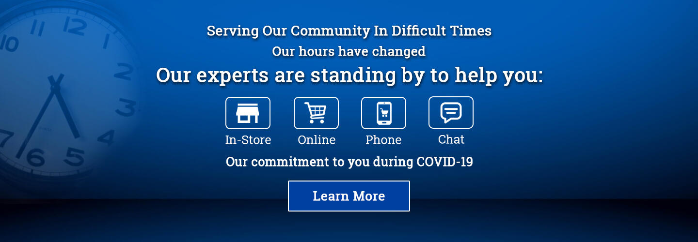 COVID-19 Update - Our hours are shortened but we are still here to help - With online chat