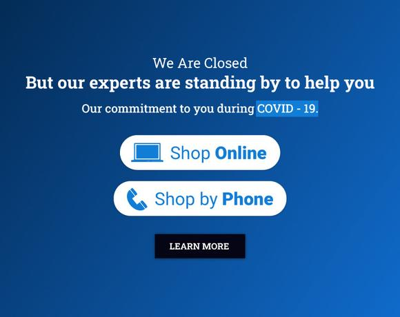 COVID-19 Update -  Our showroom is closed but we are still here to help - Without online chat