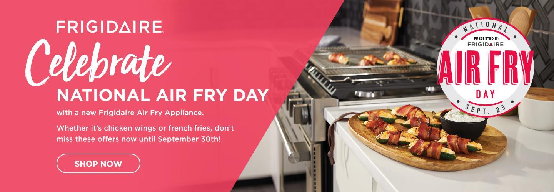 Frigidaire National Air Fry Day (9/19-9/30) 2021 Ignite LT